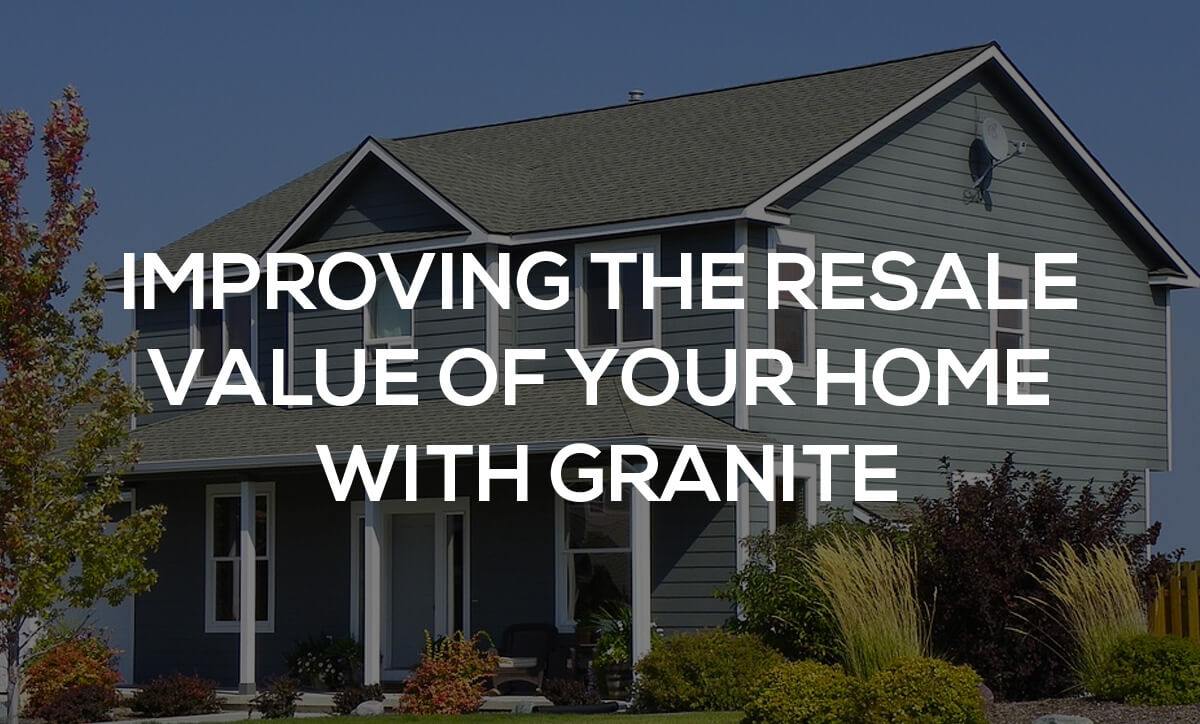 increase resale value edmonton granite