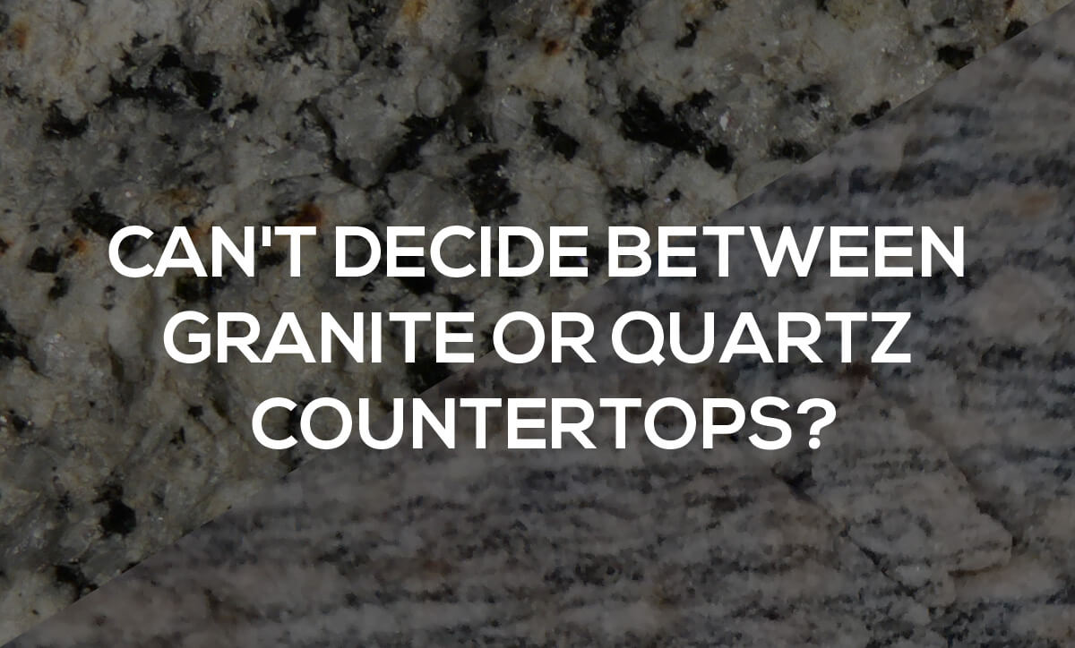 Can 39 T Decide Between Granite Or Quartz Countertops